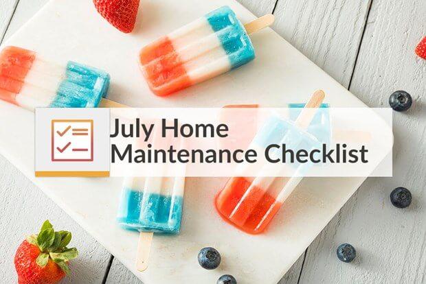 july home maintenance checklist home improvement checklist
