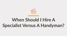 Video: When Should I Hire A Specialist Versus A Handyman?