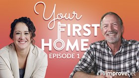 Your First Home: Episode 1